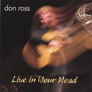2006 - Live In Your Head don ross Discography 2006 Live In Your Head