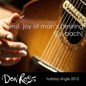 2012 - Jesu, Joy of Man's Desiring don ross Discography 2012 Jesu Joy of Mans Desiring